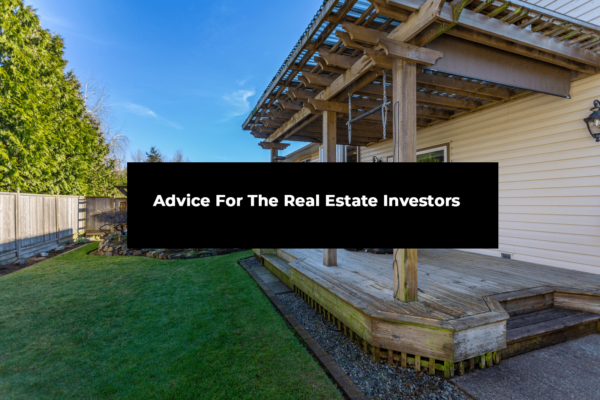 Advice for the real estate investors