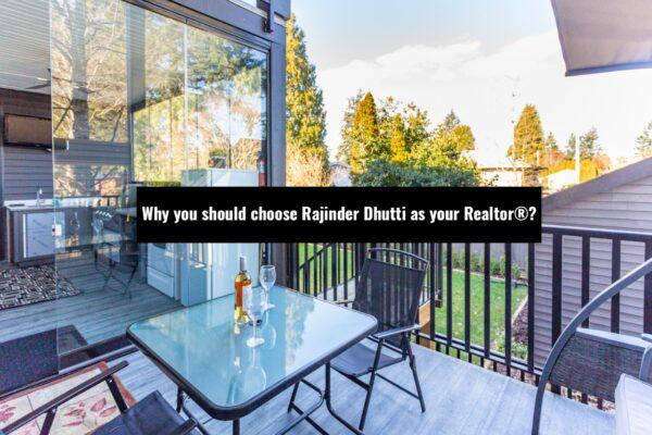 Why you should choose Rajinder Dhutti as your Realtor®